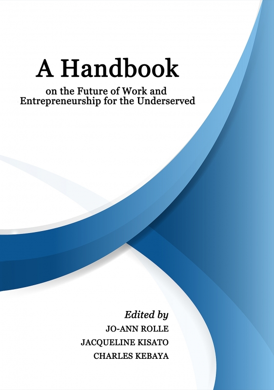A Handbook on the Future of Work and Entrepreneurship for the Underserved