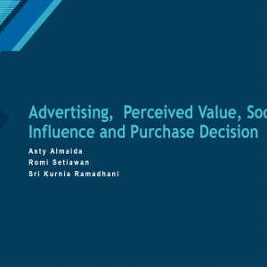 Advertising, Perceived V alue, Social Influence and Purchas e Decision
