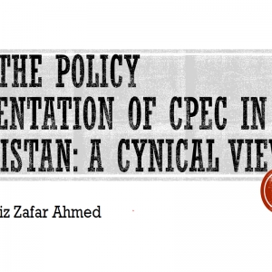 On the policy Orientation of CPEC in Pakistan: A Cynical view
